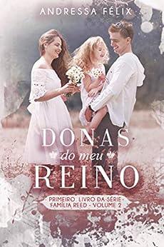 DONAS DO MEU REINO: volume 2 (Família Reed) por [Andressa  Félix ]