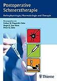 Postoperative Schmerztherapie: Pathophysiologie, Pharmakologie und Therapie - Esther Pogatzki-Zahn