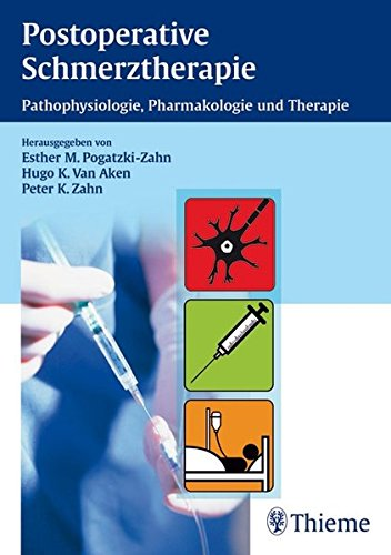 Postoperative Schmerztherapie: Pathophysiologie, Pharmakologie und Therapie