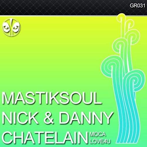 Mastiksoul & Nick & Danny Chatelain
