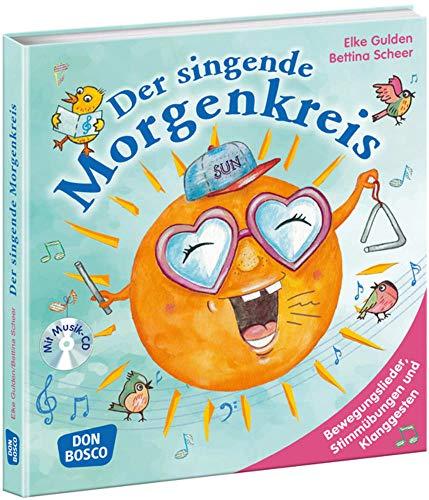 Der singende Morgenkreis, m. Audio-CD. Lieder, Reime & Spiele für Kinder von 3 – 8. (Morgenkreis in der Kita. Gemeinsam gut gelaunt durchstarten)