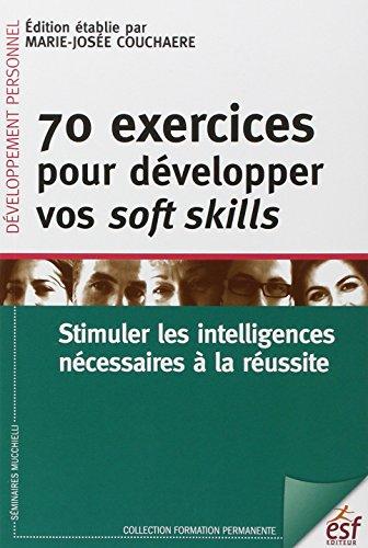 70 exercices pour développer vos soft skills