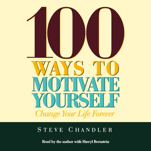 100 Ways to Motivate Yourself audiobook cover art