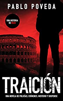 Traición: una historia de Rojo: Una novela de policías, crímenes, misterio y suspense (Detectives novela negra nº 2) (Spanish Edition) by [Pablo Poveda]