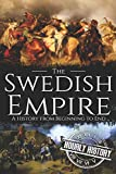 The Swedish Empire: A History from Beginning to End