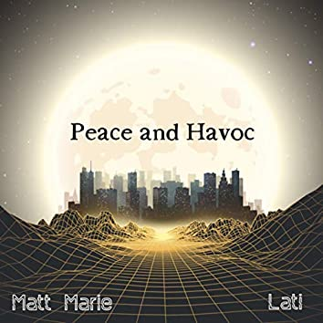 Peace and Havoc