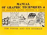 Manual of Graphic Techniques 4: 4: For Architects, Graphic Designers and Artists (Scribner arts library)