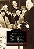 A View From Chicago's City Hall: Mid-Century to Millenium (Images of America: Illinois) by Melvin G. Holli (1999-03-28)