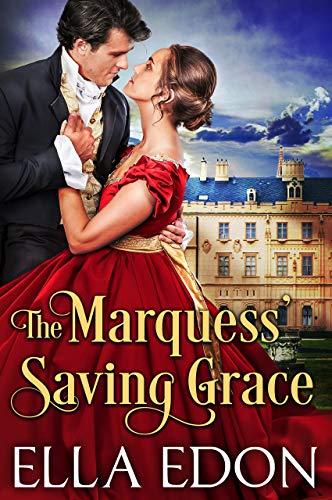 The Marquess' Saving Grace: Historical Regency Romance (English Edition)