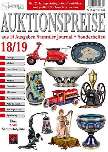 Auktionspreise 18/19: Über 2500 ausgewählte Objekte aus 14 Ausgaben Sammler Journal + Sonderheften