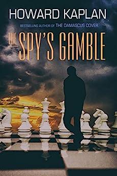 The Spy's Gamble (The Jerusalem Spy Series) by [Howard Kaplan]