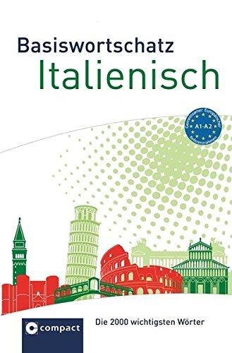 Basiswortschatz Italienisch: Die 2000 wichtigsten Wörter A1-A2