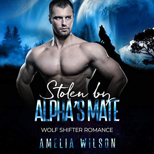 Couverture de Stolen by Alphas Mate: Wolf Shifter Romance