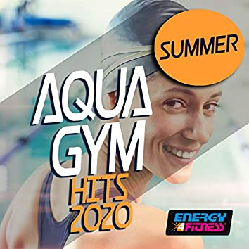Summer Aqua Gym Hits 2020 (15 Tracks Non-Stop Mixed Compilation for Fitness & Workout - 128 Bpm / 32 Count)