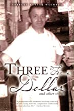 Three For a Dollar: and other stories
