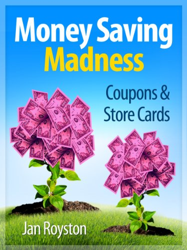 Coupons and Store Cards (Money Saving Madness Book 2) by [Jan Royston]