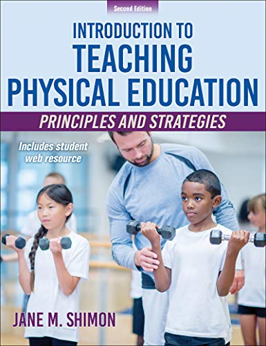 Compare Textbook Prices for Introduction to Teaching Physical Education: Principles and Strategies Second Edition ISBN 9781492566397 by Shimon, Jane M.