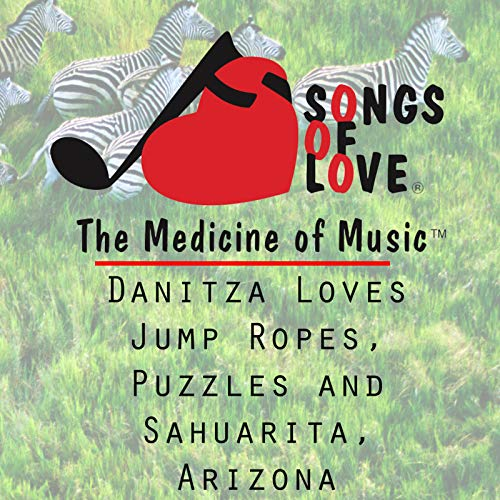 Danitza Loves Jump Ropes, Puzzles and Sahuarita, Arizona