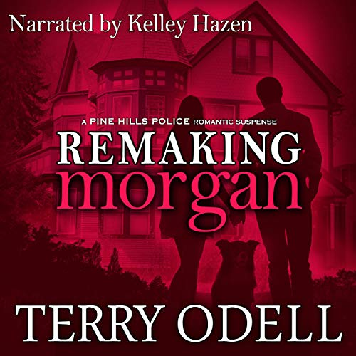 Remaking Morgan Audiobook By Terry Odell cover art