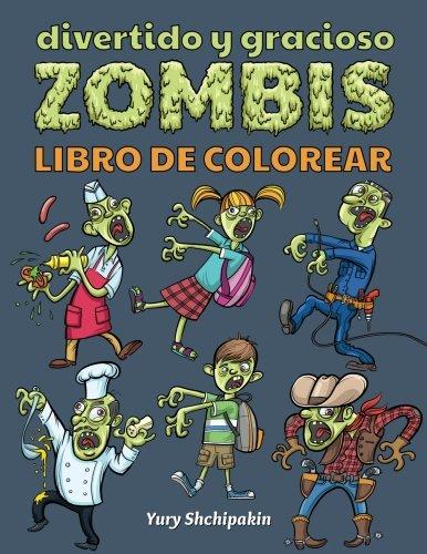 Divertido y gracioso zombis libro de colorear: En primer zombi libro para colorear apropiado para niños 3-5 años