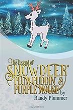 The Legend of Snowdeer, Plum Puddin' & Purple Mouse