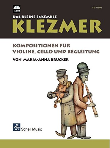 Klezmer-Das kleine Ensemble: Kompositionen für Violine, Cello und Begleitung (mit CD) (Noten für Geige, Violine)