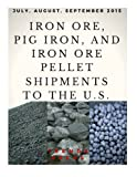 Iron Ore, Pig Iron, and Iron Ore Pellet Shipments to the U.S.: July, August, September 2015
