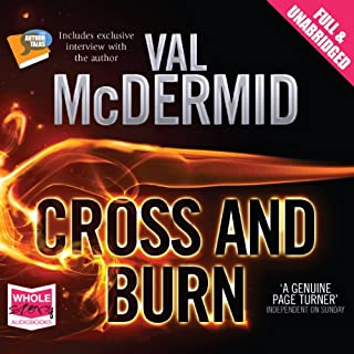 Cross and Burn                   By:                                                                                                                                 Val McDermid                               Narrated by:                                                                                                                                 Saul Reichlin                      Length: 13 hrs and 44 mins     633 ratings     Overall 4.4