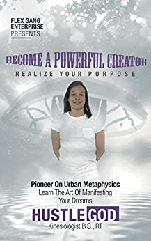 Become A Powerful Creator by [Ler'e Garrett]