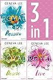 Die Royals-Saga 1-3: - Royal Passion / Royal Desire / Royal Love: Drei Romane in einem Band