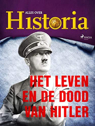 Het leven en de dood van Hitler (Wereldveranderaars) (Dutch Edition)