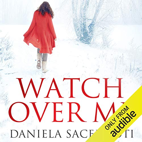 Watch Over Me                   By:                                                                                                                                 Daniela Sacerdoti                               Narrated by:                                                                                                                                 Helen McAlpine                      Length: 7 hrs and 55 mins     9 ratings     Overall 4.8