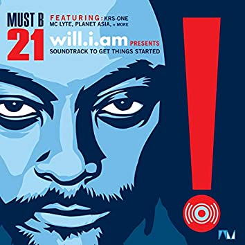 Must B 21 (Soundtrack to Get Things Started)