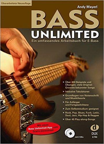 Bass Unlimited: Ein umfassendes Arbeitsbuch für E-Bass inkl. 2 CDs (aktualisierte Neuauflage mit neuer Bass Unlimited-App zum Gratis Download!)