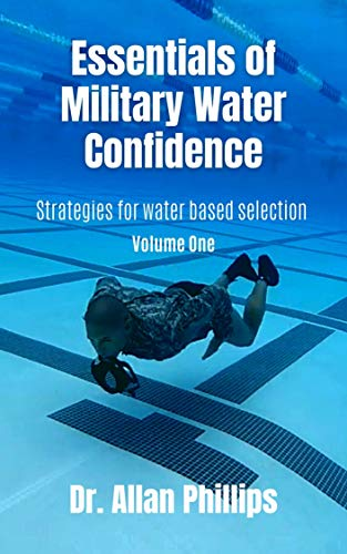 Essentials of Military Water Confidence: Strategies for Water Based Selection (English Edition)