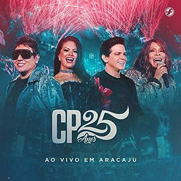 CP 25 Anos (Ao Vivo em Aracaju)