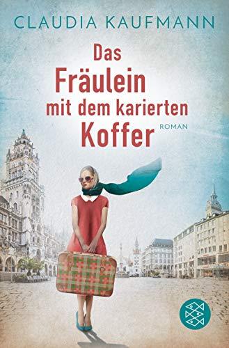 Das Fräulein mit dem karierten Koffer: Roman