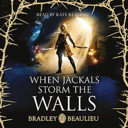 When Jackals Storm the Walls Audiobook By Bradley Beaulieu cover art
