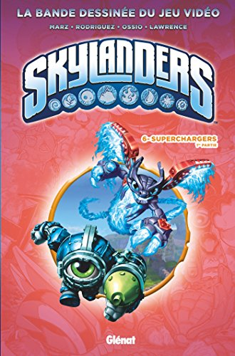 Skylanders - Tome 06 : Superchargers (1ère partie) (French Edition)