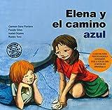 Elena y el camino azul: 2 (Cuento contigo)