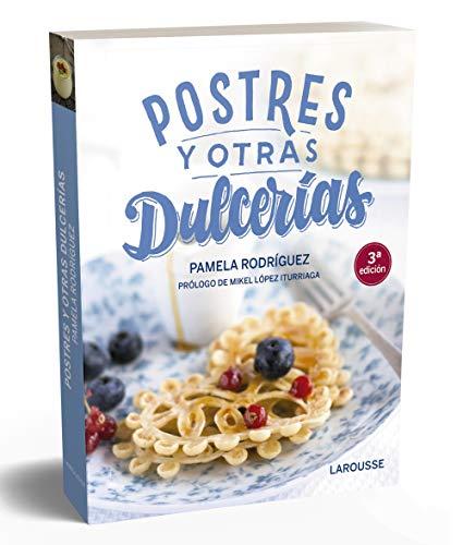 Postres y otras dulcerías (LAROUSSE - Libros Ilustrados/ Prácticos - Gastronomía)