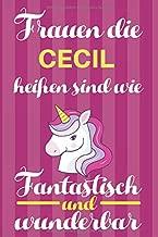 Notizbuch: Frauen Die Cecil Heißen Sind Wie Einhörner (120 linierte Seiten, Softcover) Tagebebuch, Reisetagebuch, Skizzenbuch Für Mama, Tochter, Beste Freundin, Oma, Tante (German Edition)