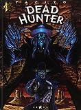 Dead hunter, tome 1 - Même pas mort