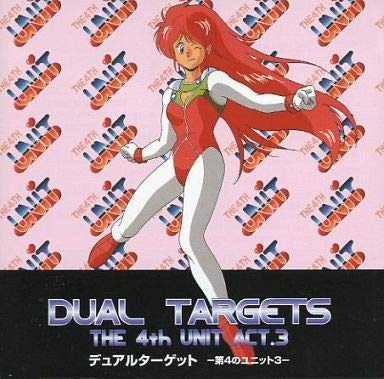 THE 4th UNIT ACT.3 Dual Targets