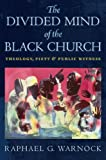 The Divided Mind of the Black Church (Religion, Race, and Ethnicity)