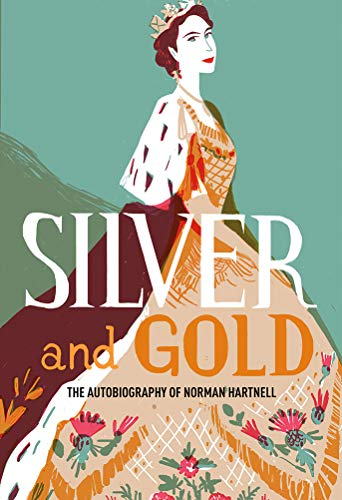 Image of Silver and Gold: The Autobiography of Norman Hartnell (V&A Fashion Perspectives)