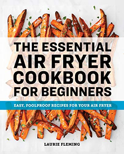 An image of the The Essential Air Fryer Cookbook for Beginners: Easy, Foolproof Recipes for Your Air Fryer