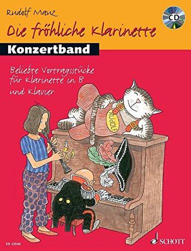 Die fröhliche Klarinette: Konzertband. Klarinette und Klavier. Spielbuch mit CD.