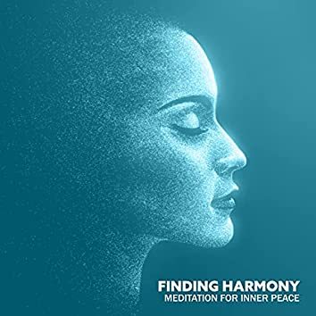 Finding Harmony: Meditation for Inner Peace, Dissolve Negative Thoughts & Emotions