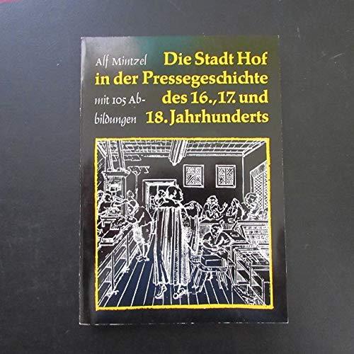 Die Stadt Hof in der Pressegeschichte des 16., 17. und 18. Jahrhunderts